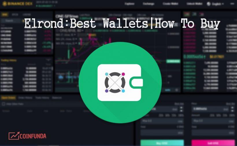 What is Elrond Network - Best Elrond Wallets - Best ERD Wallet - How to buy