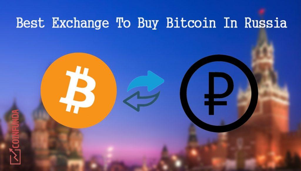 Best Exchange To Buy Bitcoin in Russia 2019