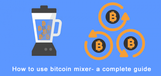 How to use bitcoin mixer- a complete guide