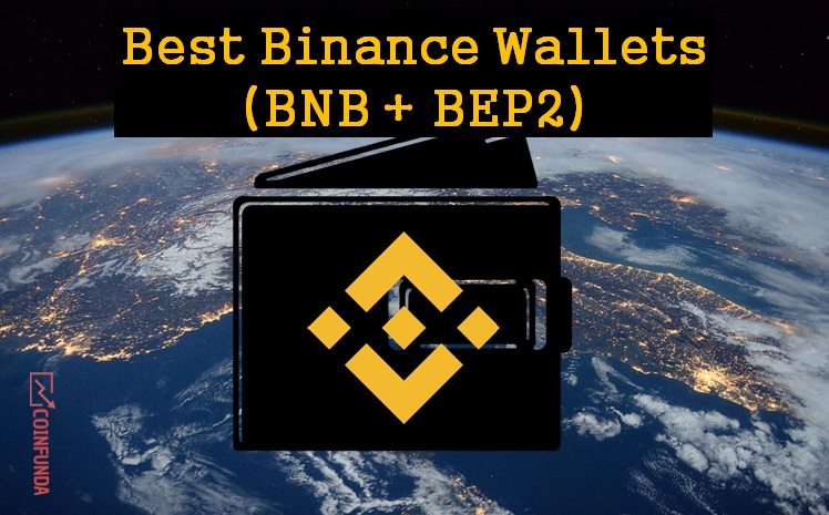 Best Binance Wallets - BNB wallets- BEP2 wallet - Binance chain wallet