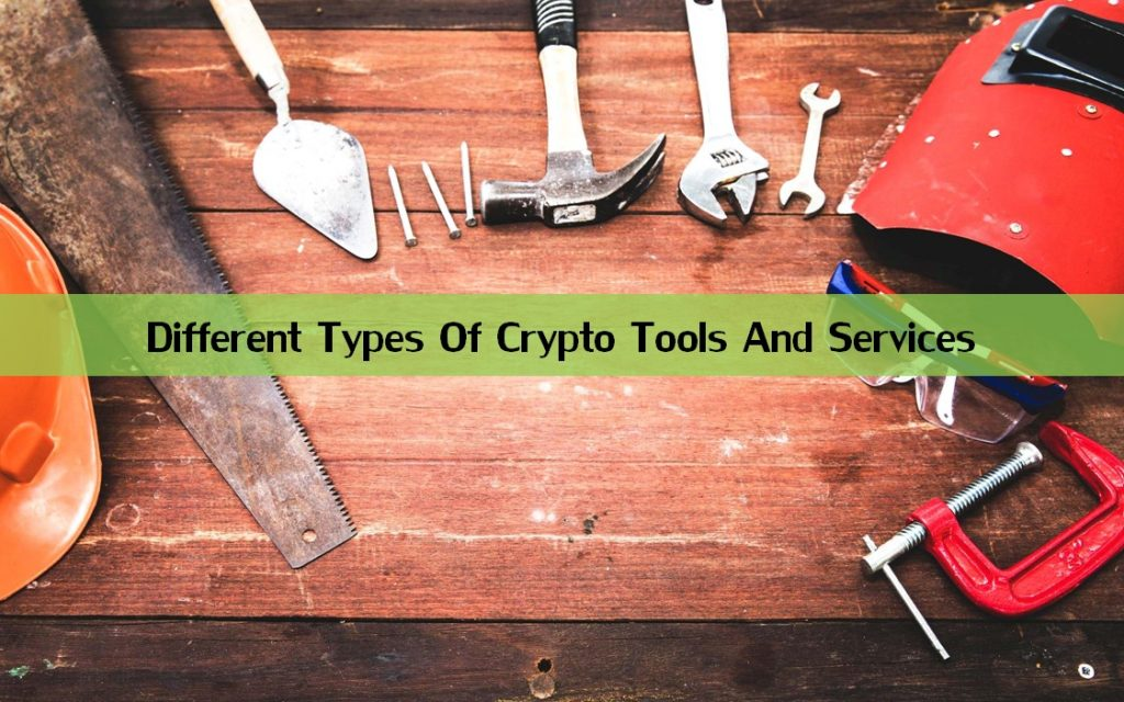 different types of Cryptocurrency Tools and Services