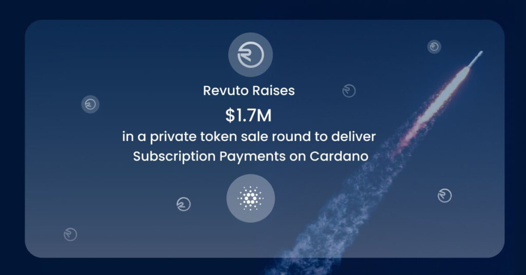 Revuto Raises $1.7M to Deliver Subscription Payments on Cardano 1