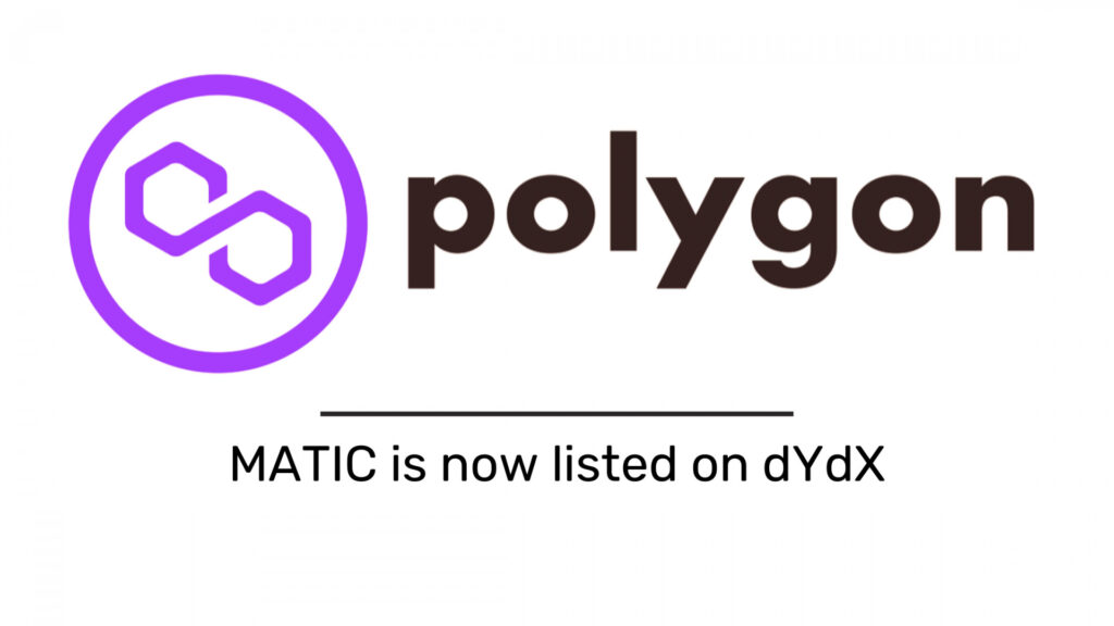 MATIC is now listed on dYdX, a Powerful and Decentralized Perpetual Trading Exchange 1