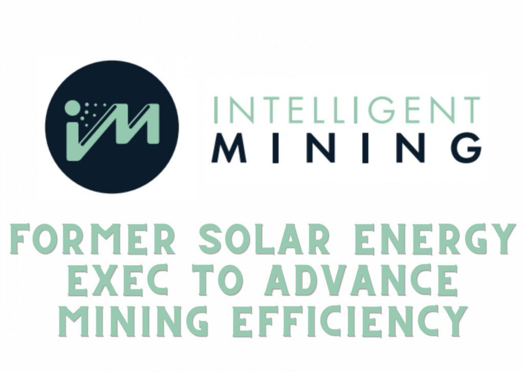 iM Intelligent Mining Taps Roy Phillips as Advisor to Advance Green Mining Efficiency 1