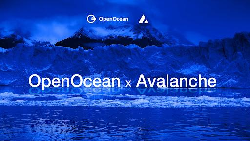 DeFi and CeFi Full Aggregator OpenOcean Integrates Avalanche to Expand Liquidity and Optimize Trading 1
