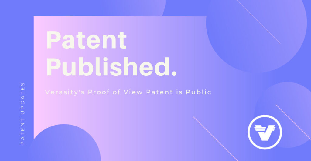 Verasity Receives Notice Of Allowance For Second Proof Of View Patent 1