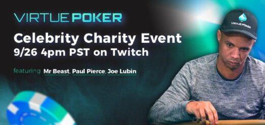 Paul Pierce, Phil Ivey, Mr. Beast and Joe Lubin Tonight In Virtue Poker's Awaited Celebrity Charity Poker Tournament 5